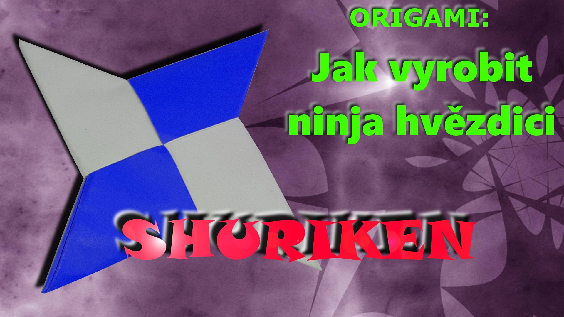 Shuriken - jak vyrobit origami ninja hvězdici