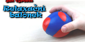 Jak vyrobit relaxační balónek - antistresový balónek se slizem