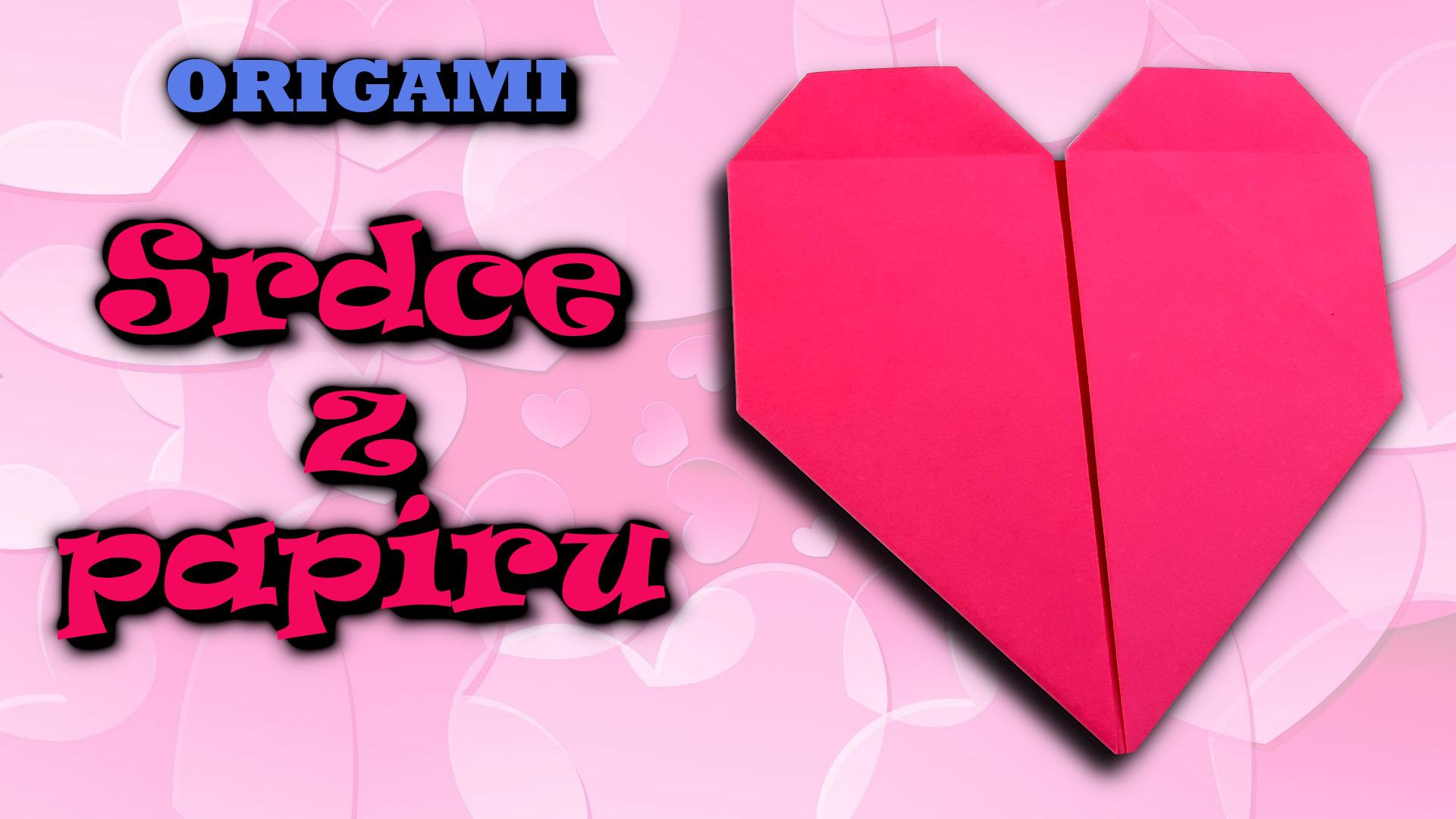 Origami srdce - jak vyrobit srdce z papíru