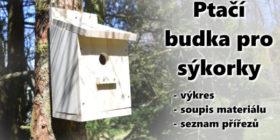 Jak vyrobit ptačí budku pro sýkorky